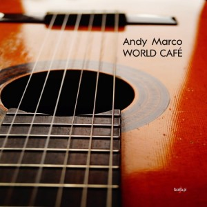 Andy Marco - WORLD CAFÉ